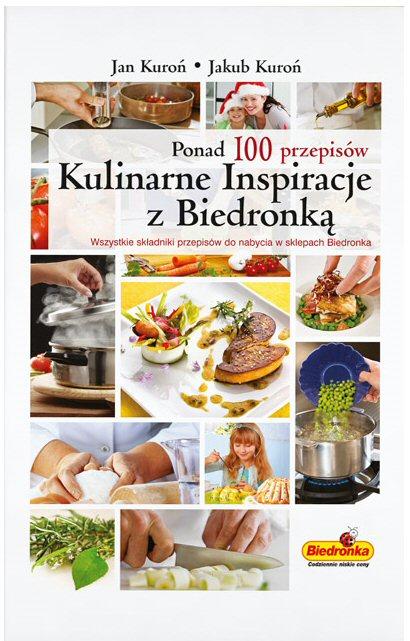 """""""KULINARNE INSPIRACJE Z BIEDRONKĄ"""" Jan Kuroń, Jakub Kuroń"""
