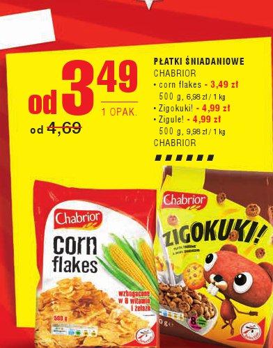 PŁATKI ŚNIADANIOWE CHABRIOR • corn flakes - 3,49 zł 500 g, 6,98 zł / 1 kg • Zigokuki! - 4,99 zł • Zigule! - 4,99 zł 500 g, 9,98 zł / 1 kg CHABRIOR