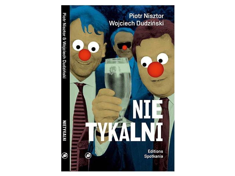 """""""Nietykalni"""" Piotr Nisztor, Wojciech Dudziński"""