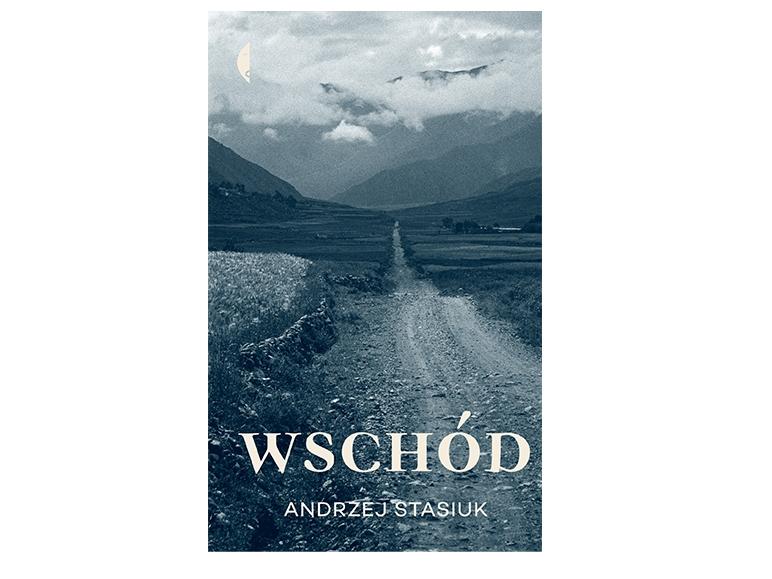"""""""Wschód"""" Andrzej Stasiuk"""