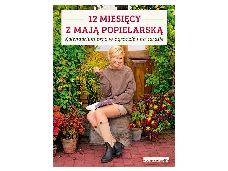 """""""12 miesięcy z Mają Popielarską"""" Maja Popielarska"""